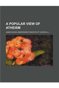 A Popular View of Atheism