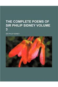 The Complete Poems of Sir Philip Sidney Volume 3