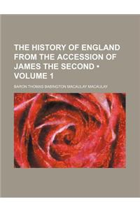 The History of England from the Accession of James the Second (Volume 1)