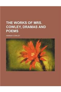 The Works of Mrs. Cowley, Dramas and Poems