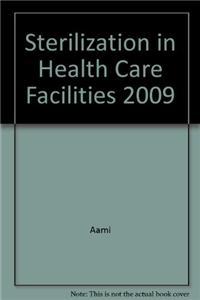 Sterilization in Health Care Facilities 2009