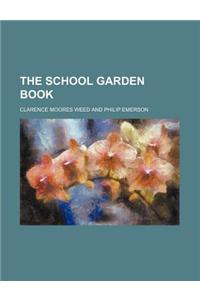 The School Garden Book