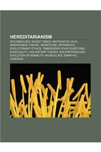Hereditarianism: Sociobiology, Incest Taboo, Matriarchy, Dual Inheritance Theory, Infanticide, Patriarchy, Evolutionary Ethics