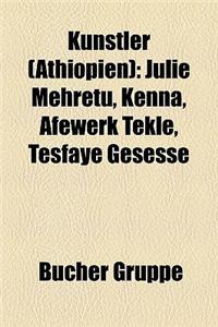 Knstler (Thiopien): Julie Mehretu, Kenna, Afewerk Tekle, Tesfaye Gesesse