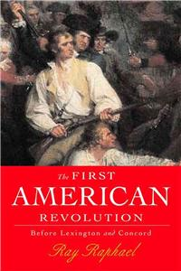 First American Revolution: Before Lexington and Concord
