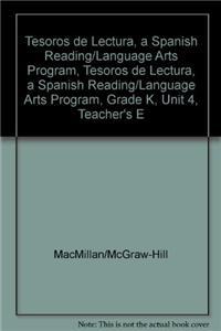 Tesoros de Lectura, a Spanish Reading/Language Arts Program, Grade K, Unit 4, Teacher's Edition