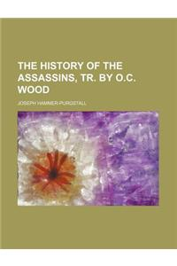 The History of the Assassins, Tr. by O.C. Wood