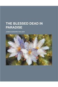 The Blessed Dead in Paradise