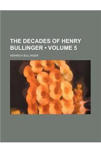 The Decades of Henry Bullinger (Volume 5)