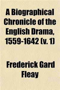 A Biographical Chronicle of the English Drama, 1559-1642 (V. 1)