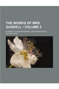The Works of Mrs. Gaskell (Volume 5)