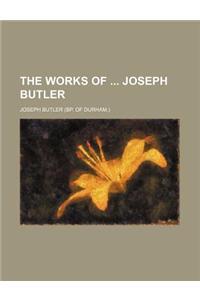 The Works of Joseph Butler