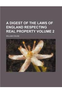 A Digest of the Laws of England Respecting Real Property Volume 2