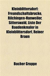 Kleinblittersdorf: Freundschaftsbrcke, Rilchingen-Hanweiler, Sitterswald, Liste Der Baudenkmler in Kleinblittersdorf, Reiner Braun