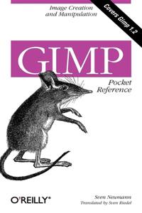 Gimp Pocket Reference: Image Creation and Manipulation
