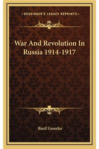 War and Revolution in Russia 1914-1917