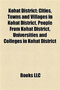 Kohat District: Cities, Towns and Villages in Kohat District, People from Kohat District, Universities and Colleges in Kohat District