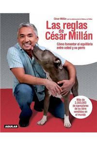 Las Reglas de Cesar Millan: Como Fomentar el Equilibrio Entre el Perro y su Dueno = Cesar's Rules