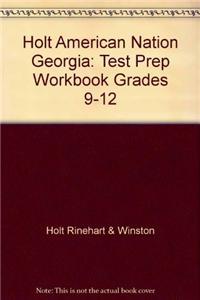 Holt American Nation Georgia: Test Prep Workbook Grades 9-12