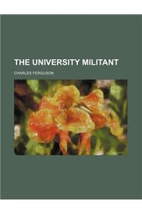 The University Militant