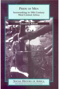Pride of Men: Ironworking in 19th Century West Central Africa