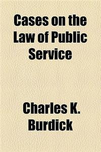 Cases on the Law of Public Service