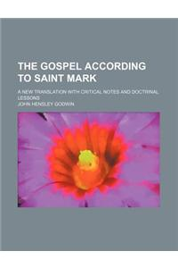 The Gospel According to Saint Mark; A New Translation with Critical Notes and Doctrinal Lessons