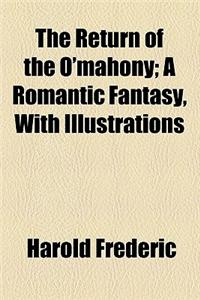 The Return of the O'Mahony; A Romantic Fantasy, with Illustrations