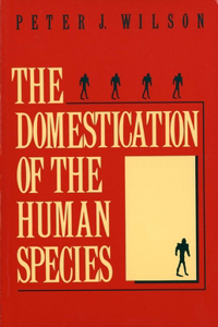 Domestication of the Human Species