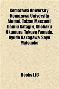 Komazawa University: Komazawa University Alumni, Taizan Maezumi, Dainin Katagiri, Shohaku Okumura, Takuya Yamada, Kyudo Nakagawa, Soyu Mats