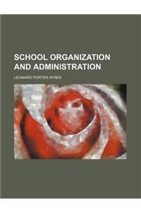 School Organization and Administration (Volume 24)