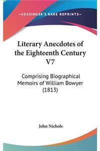 Literary Anecdotes of the Eighteenth Century V7