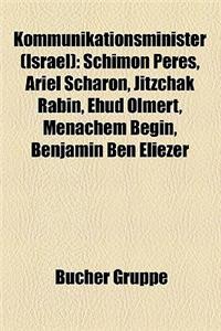 Kommunikationsminister (Israel): Schimon Peres, Ariel Scharon, Jitzchak Rabin, Ehud Olmert, Menachem Begin, Benjamin Ben Eliezer