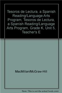 Tesoros de Lectura, a Spanish Reading/Language Arts Program, Grade K, Unit 5, Teacher's Edition