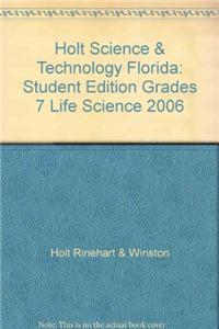 Holt Science & Technology Florida: Student Edition Grades 7 Life Science 2006