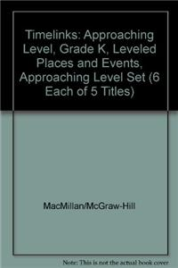 Timelinks: Approaching Level, Grade K, Leveled Places and Events, Approaching Level Set (6 Each of 5 Titles)