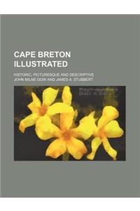 Cape Breton Illustrated; Historic, Picturesque and Descriptive