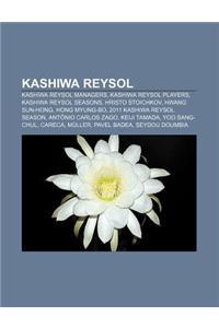 Kashiwa Reysol: Kashiwa Reysol Managers, Kashiwa Reysol Players, Kashiwa Reysol Seasons, Hristo Stoichkov, Hwang Sun-Hong, Hong Myung-