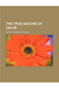 The True Nature of Value