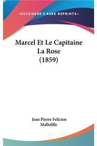Marcel Et Le Capitaine La Rose (1859)