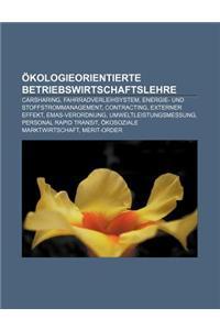 Okologieorientierte Betriebswirtschaftslehre: Carsharing, Fahrradverleihsystem, Energie- Und Stoffstrommanagement, Contracting, Externer Effekt