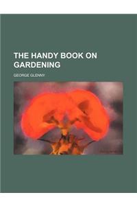 The Handy Book on Gardening