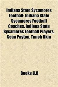 Indiana State Sycamores Football: Indiana State Sycamores Football Coaches, Indiana State Sycamores Football Players, Sean Payton, Tunch Ilkin