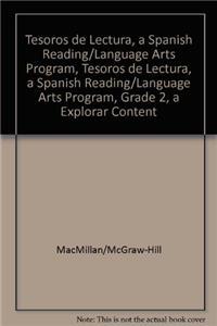 Tesoros de Lectura, a Spanish Reading/Language Arts Program, Grade 2, a Explorar Content Readers