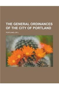 The General Ordinances of the City of Portland