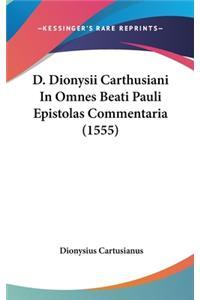 D. Dionysii Carthusiani In Omnes Beati Pauli Epistolas Commentaria (1555)