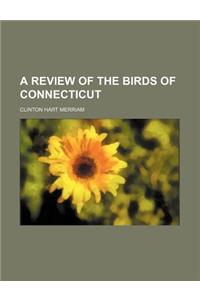 A Review of the Birds of Connecticut