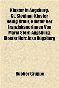 Kloster in Augsburg: St. Stephan, Kloster Heilig Kreuz, Kloster Der Franziskanerinnen Von Maria Stern Augsburg, Kloster Herz Jesu Augsburg