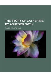 The Story of Catherine, by Ashford Owen