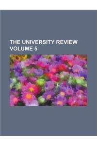 The University Review Volume 5